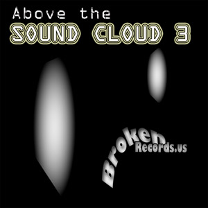 Above The Sound Cloud (vol. 3) – Various Artists