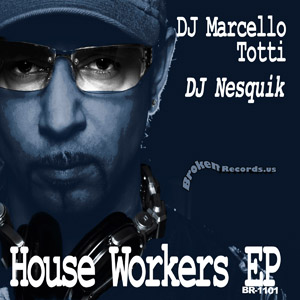 HOUSE WORKERS – DJ Marcello Totti & DJ Nesquik