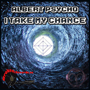 I Take My Chance – Alberto Psycho