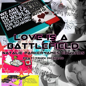 Love Is A Battlefield – Natalie Parker & James Edwards Feat Trudi Mosiamo