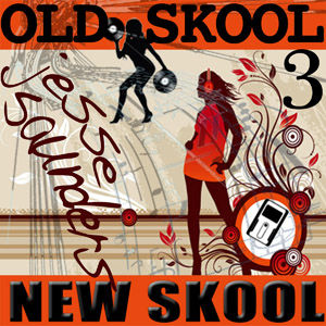 Old Skool New Skool 3 – Jesse Saunders