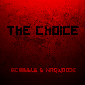 The Choice – Scribble & Nagwoode