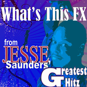 Whats This FX – Jesse Saunders