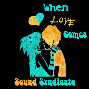 When Love Comes – Sound Syndicate