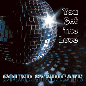 You Got The Love – Sound Syndicate