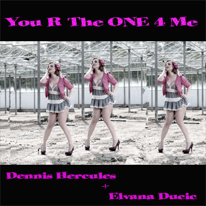 You Are The One 4 Me – Dennis Hercules feat. Elvana
